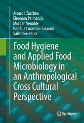 Food Hygiene and Applied Food Microbiology in an Anthropological Cross Cultural Perspective