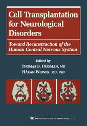 Cell Transplantation for Neurological Disorders: Toward Reconstruction of the Human Central Nervous System
