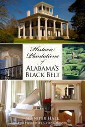 Historic Plantations of Alabama's Black Belt