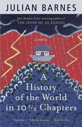 A History Of The World In 10 1 2 Chapters Book PDF