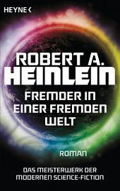 Fremder in einer fremden Welt: Meisterwerke der Science Fiction - Roman