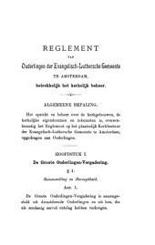 Reglement van ouderlingen der Evangelisch-Luthersche gemeente te Amsterdam, betrekkelijk het kerkelijk beheer: Volume 1