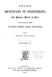 Spons' Dictionary of Engineering, Civil, Mechanical, Military, and Naval: With Technical Terms in French, German, Italian, and Spanish, Volume 6