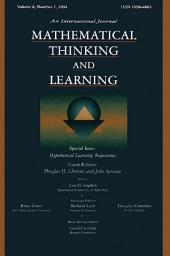 Hypothetical Learning Trajectories: A Special Issue of Mathematical Thinking and Learning
