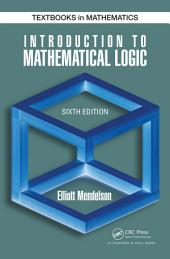 Introduction to Mathematical Logic, Sixth Edition: Edition 6