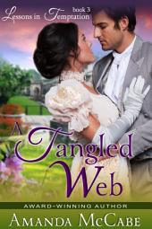 A Tangled Web (Lessons in Temptation Series, Book 3)