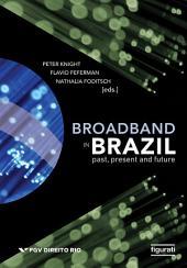 Broadband In Brazil: past, present, and future