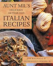 Aunt Mils Delicious 100 Year Old Italian Recipes