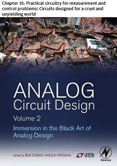 Analog Circuit Design Volume 2: Chapter 35. Practical circuitry for measurement and control problems: Circuits designed for a cruel and unyielding world