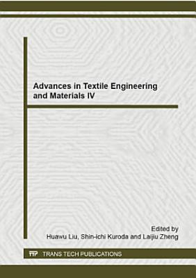 Advances in Textile Engineering and Materials IV