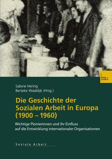 Die Geschichte der Sozialen Arbeit in Europa  1900   1960  PDF