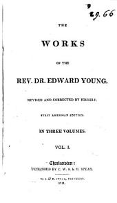 The Works of the Rev. Dr. Edward Young: Volume 1
