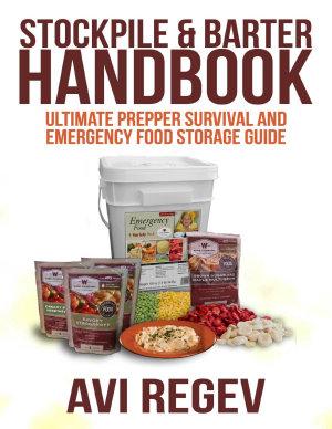 Stockpile   Barter Handbook  Ultimate Prepper Survival and Emergency Food Storage Guide