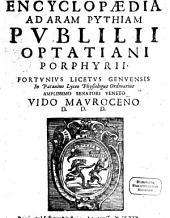 Encyclopaedia ad aram pythiam Publilii Optatiani Porphyrii