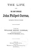 The Life of the Right Honorable John Philpot Curran  Late Master of the Rolls in Ireland PDF