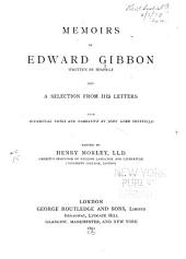 Memoirs of Edward Gibbon Written by Himself and a Selection from His Letters with Occasional Notes and Narrative by John Lord Sheffield