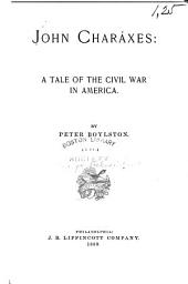 John Charáxes: A Tale of the Civil War in America
