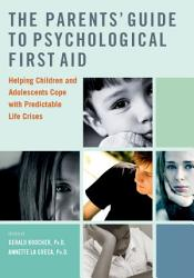 The Parents Guide To Psychological First Aid Book PDF