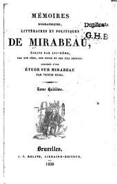 Mémoires biographiques, littéraires et politiques de Mirabeau: Volumes8à9