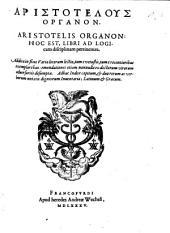 Opera Quae Exstant: Organon: Hoc Est, Libri Ad Logicam disciplinam pertinentes, Τόμος 1