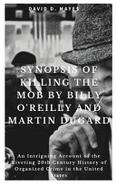 Synopsis of Killing the Mob by Billy O'Reilly and Martin Dugard