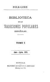 Biblioteca de las tradiciones populares españolas (Director: A. Machado y Álvarez).