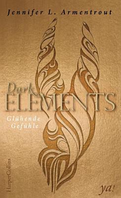 Dark Elements 4   Gl  hende Gef  hle PDF