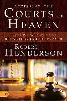 Accessing the Courts of Heaven PDF