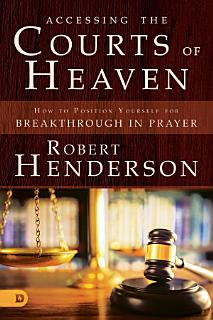 Accessing the Courts of Heaven Book