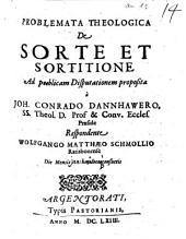 Problemata Theologica De Sorte Et Sortitione