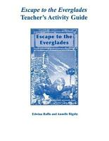 Escape to the Everglades Teacher s Activity Guide PDF