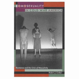 Homosexuality in Cold War America PDF