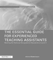 The Essential Guide for Experienced Teaching Assistants: Meeting the National Occupational Standards at Level 3, Edition 2