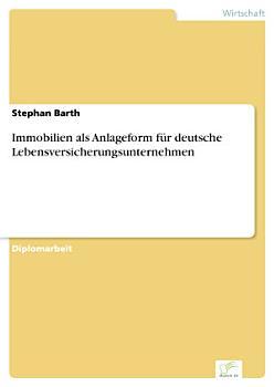 Immobilien als Anlageform f  r deutsche Lebensversicherungsunternehmen PDF