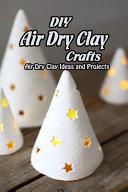 DIY Air Dry Clay Crafts