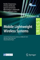 Mobile Lightweight Wireless Systems: Second International ICST Conference, Mobilight 2010, May 10-12, 2010, Barcelona, Spain, Revised Selected Papers