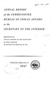 Annual Report of the Commissioner, Bureau of Indian Affairs to the Secretary of the Interior