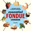 Essential Fondue Cookbook Book