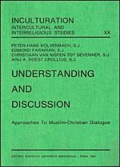 Understanding and Discussion: Approaches to Muslim-Christian Dialogue