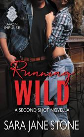 Running Wild: A Second Shot Novella