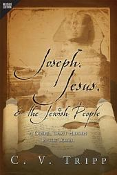 Joseph, Jesus, and the Jewish People: A Gospel Tract Hidden in the Torah