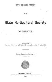 Annual Report of the State Horticultural Society of Missouri: Volume 37