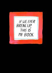 If We Ever Break Up, This Is My Book