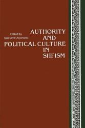Authority And Political Culture In Shi Ism Book PDF