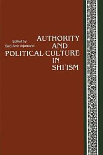 Authority and Political Culture in Shi ism Book