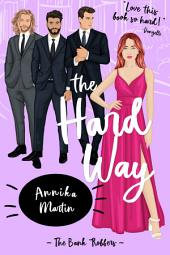 The Hard Way: Taken Hostage by Kinky Bank Robbers 5