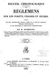 Traité général des eaux et forêts, chasses et pêches: composé d'un recueil chronologique des réglemens forestiers, d'un dictionnarie des eaux et forêts, et d'un dictionnaire des chasses et pêches, avec un atlas, Volume3
