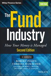 The Fund Industry: How Your Money is Managed, Edition 2