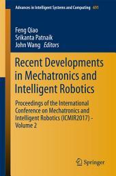 Recent Developments in Mechatronics and Intelligent Robotics: Proceedings of the International Conference on Mechatronics and Intelligent Robotics (ICMIR2017) –, Volume 2