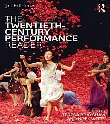 The Twentieth Century Performance Reader PDF